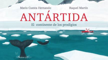 """""""Antártida: el continente de los prodigios"""", un libro para despertar en los niños su vocación científica"""